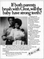 [Benton & Bowles][crest]If both parents brush with Crest, will the baby have strong teeth?