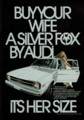 [Audi][FOX][Helmut Krone][Mike Mangano][ad]BUY YOUR WIFE A SILVER FOX BY AUDI. IT'S HER SIZE.,