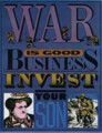 [Seymour Chwast]WAR IS GOOD BUSINESS INVEST YOUR SON