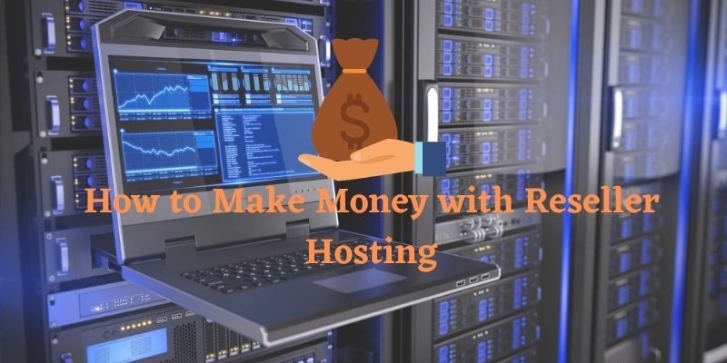 How to make money with Reseller Hosting?