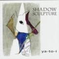 ya-to-i Shadow Sculpture