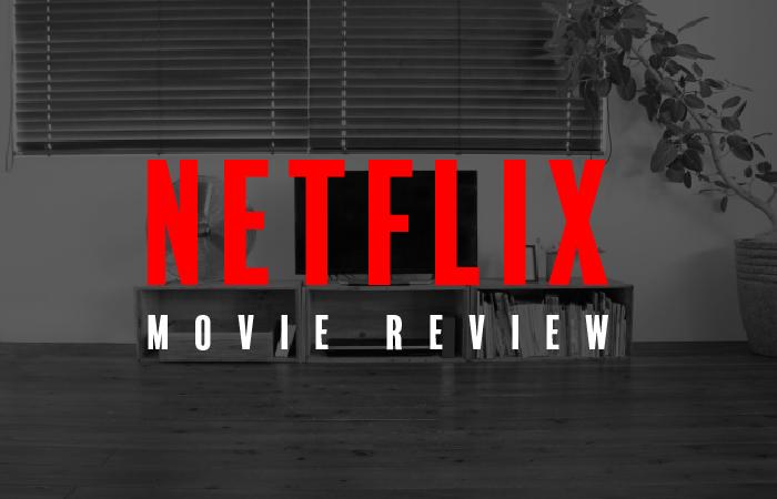 【まとめ】Netflixオリジナル映画の感想評価18本|おすすめの作品は?