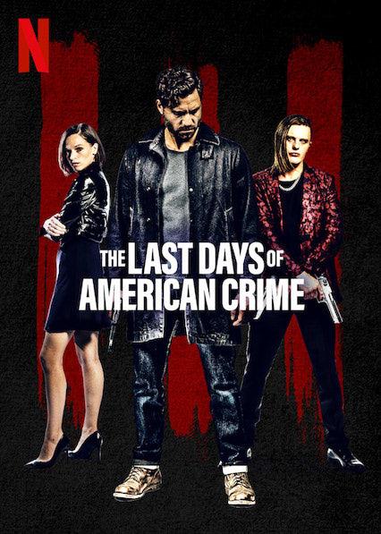 Netflix映画『ラストデイズ・オブ・アメリカン・クライム』のポスター