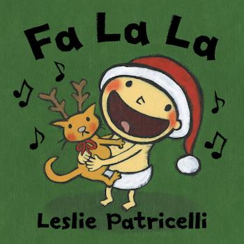 英語絵本 Fa La La by Leslie Patricelli