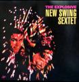 NEW SWING SEXTET / THE EXPLOSIVE ( CD )