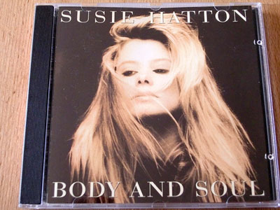 SUSIE HATTON / BODY AND SOUL ( CD )