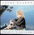 CATHY CLARET / SOLEIL Y LOCURA ( CD )