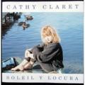 CATHY CLARET / SOLEIL Y LOCURA ( CD
