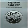 NEGROCAN / CADA VEZ ( GRANT NELSON CARNIVAL MIXES ) ( 12 )