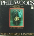 PHIL WOODS and his european rhythm machine / ALIVE AND WELL IN PARIS ( LP )