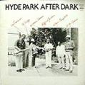 HYDE PARK AFTER DARK / same ( LP )
