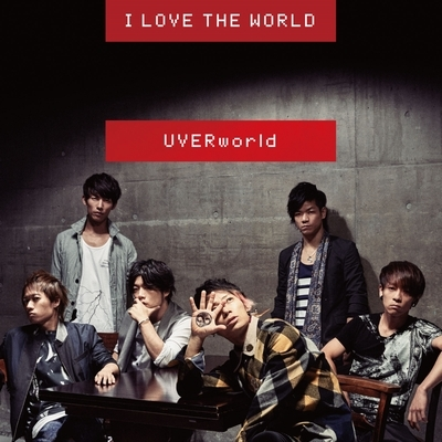 UVERworld『I LOVE THE WORLD(初回生産限定盤)』、SMR、2015年