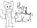 PawKiit's Birthday YAAAYYYYY