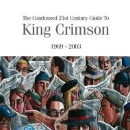 Condensed 21st Century Guide to King Crimson (1969-2003)