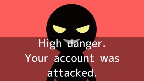 「High danger. Your account was attacked.」は詐欺メールなのでビットコインを振り込まないようにしよう!