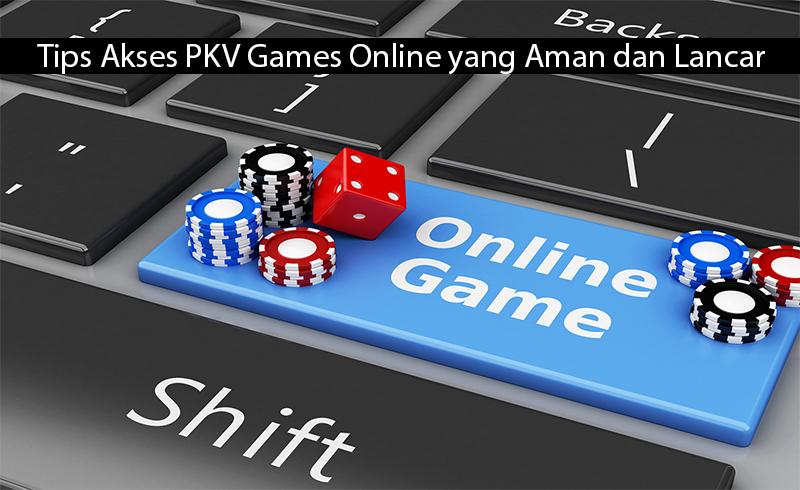 Tips Akses PKV Games Online yang Aman dan Lancar