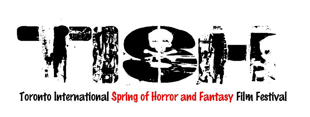 Toronto International Spring of Horror and Fantasy Festival