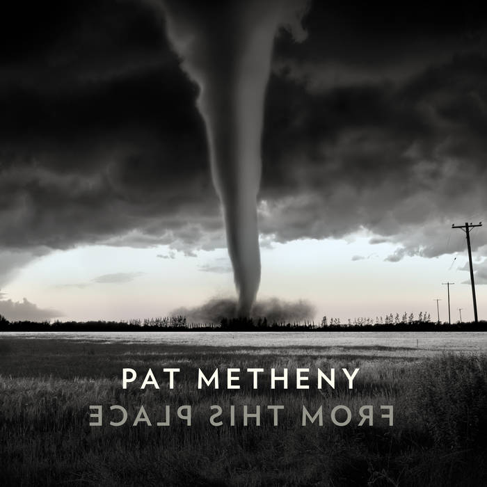 Pat Metheny: From This Place (2020)