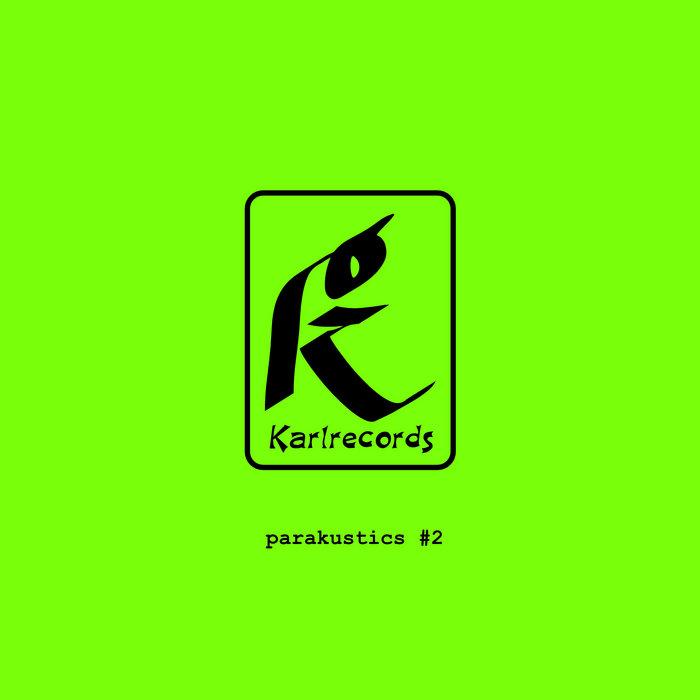 VA: Karlrecords, Parakustiks #2 (2020) - Bandcamp