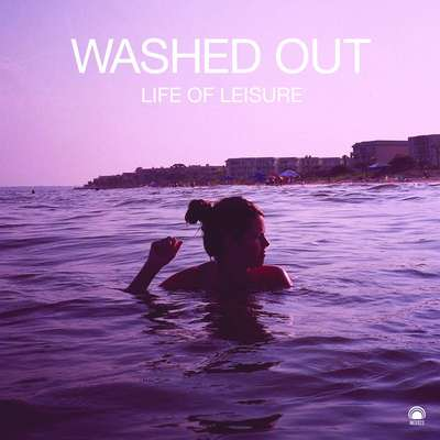 Washed Out: Life Of Leisure (2009) - Bandcamp