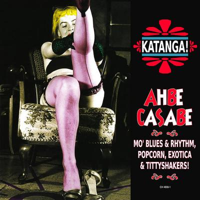 V.A.: Katanga! Ahbe Casabe: Exotic Blues & Rhythm Vol. 1 & 2 (2016) - Bandcamp