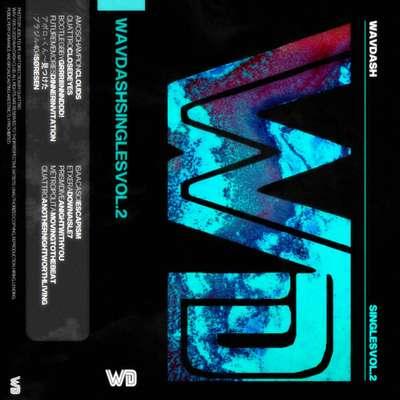 V.A.: Wavdash Singles (Vol. 2) (2020) - Bandcamp
