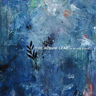 The Album Leaf: In a Safe Place (2004) - Bandcamp