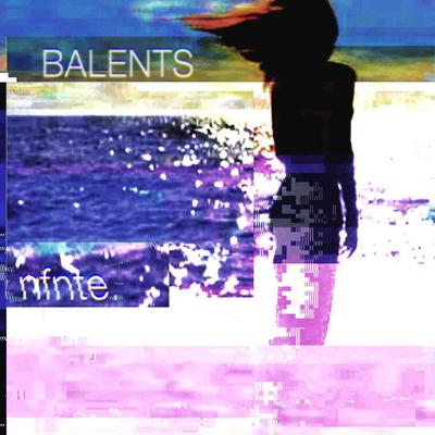 BALENTS: nfnte (2018) - Bandcamp