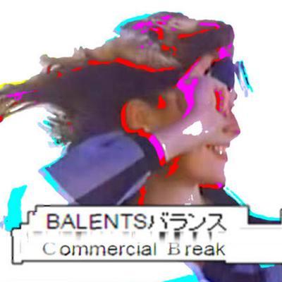 BALENTSバランス: Commercial Break (2018) - Bandcamp