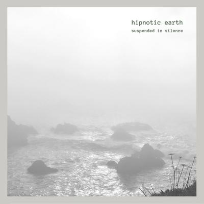 Hipnotic Earth: Suspended In Silence (2019) - Bandcamp