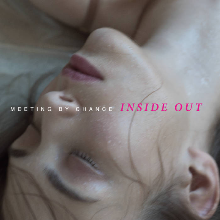 meeting by chance: Inside Out (2016) - Bandcamp