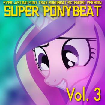 Eurobeat Brony: Super Ponybeat Vol.3 (2012) - Bandcamp