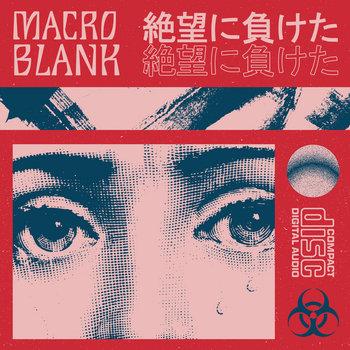 Macroblank: 絶望に負けた (2020) - Bandcamp