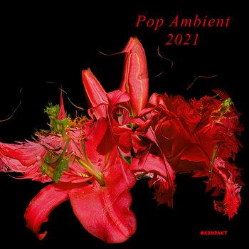 V.A.: Kompakt, Pop Ambient 2021 (2020) - Bandcamp