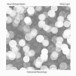 Kevin Richard Martin: White Light (2021) - Bandcamp