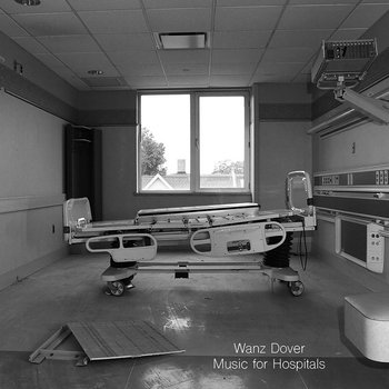 Wanz Dover: Music For Hospitals (2015) - Bandcamp