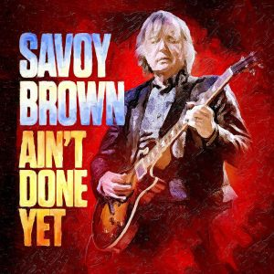 Savoy Brown: Ain't Done Yet (2020) - YouTube