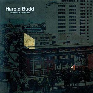 Harold Budd: Pavilion of Dreams (1978, Obscure no.10) - UbuWeb Sound