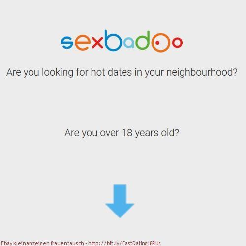 Ebay kleinanzeigen frauentausch - http://bit.ly/FastDating18Plus