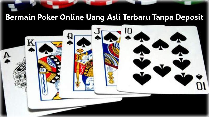 fBermain Poker Online Uang Asli Terbaru Tanpa Deposit