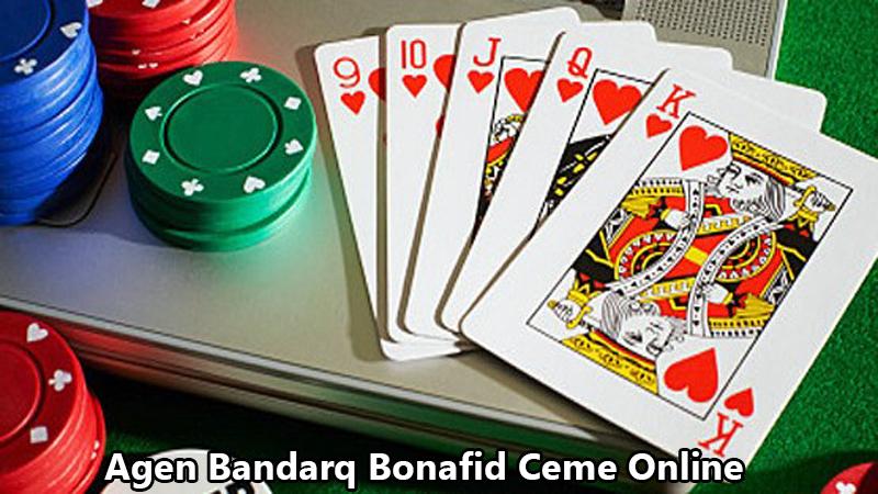 Agen Bandarq Bonafid Ceme Online