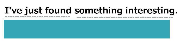 中学生用のスラッシュリーディングのやり方2。例文「I've just found something interesting.」の日本語部分を全て隠す。