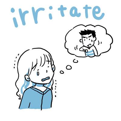 irritate イライラさせる 英単語