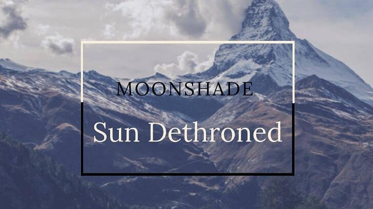 Moonshade Sun Dethroned
