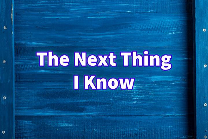 英語のThe Next Thing I Know看板