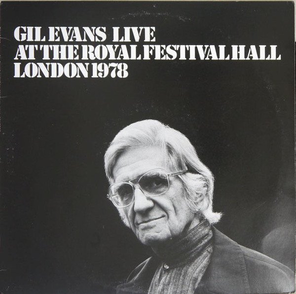gil evans gil evans live at the royal festival hall london 1978