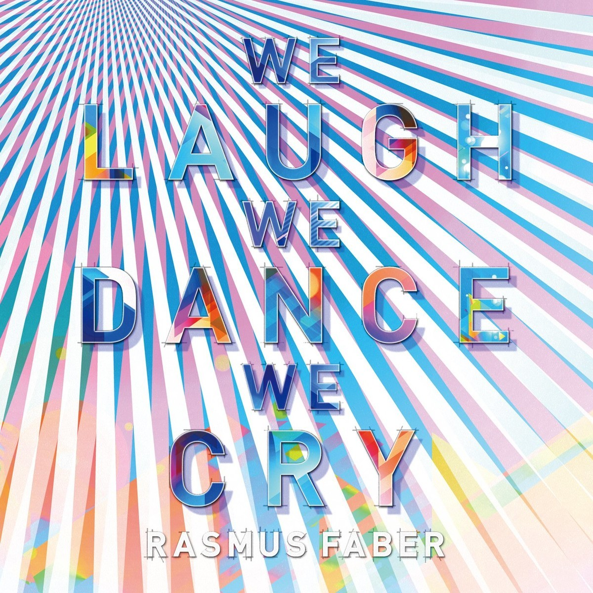 We Laugh We Dance We Cry