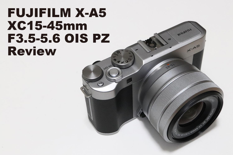 FUJIFILM X-A5・XC15-45mmF3.5-5.6 OIS PZ