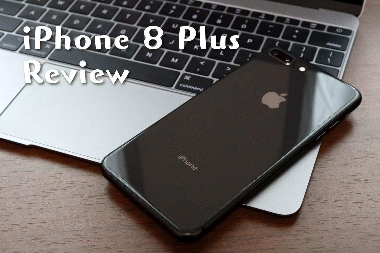iPhone 8 Plus レビュー