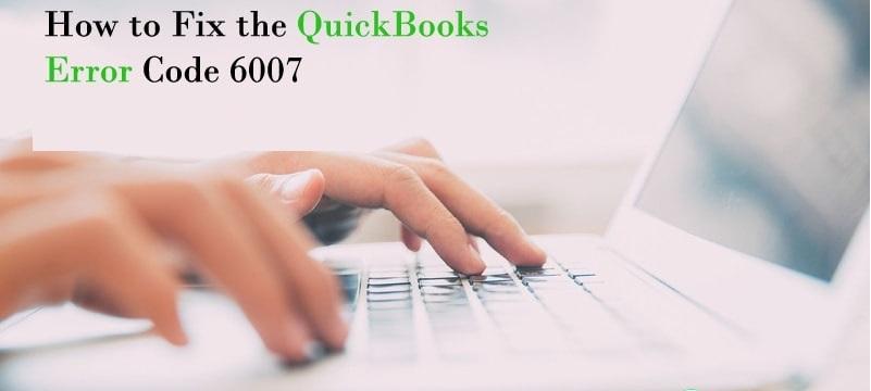 QuickBooks Error Code 6007 -Account's diary